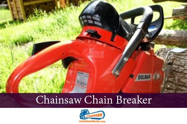 Chainsaw Chain Breaker