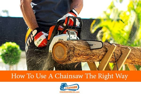 Use Chainsaw Right Way