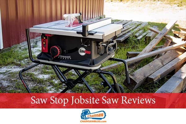 Saw Stop Jobsite Saw Reviews