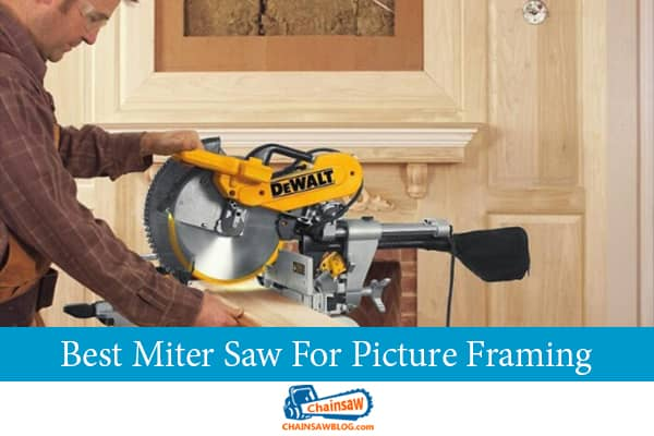 Best Miter Saw For Picture Framing
