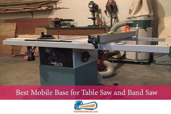 Best Mobile Base for Table Saw and Band Saw