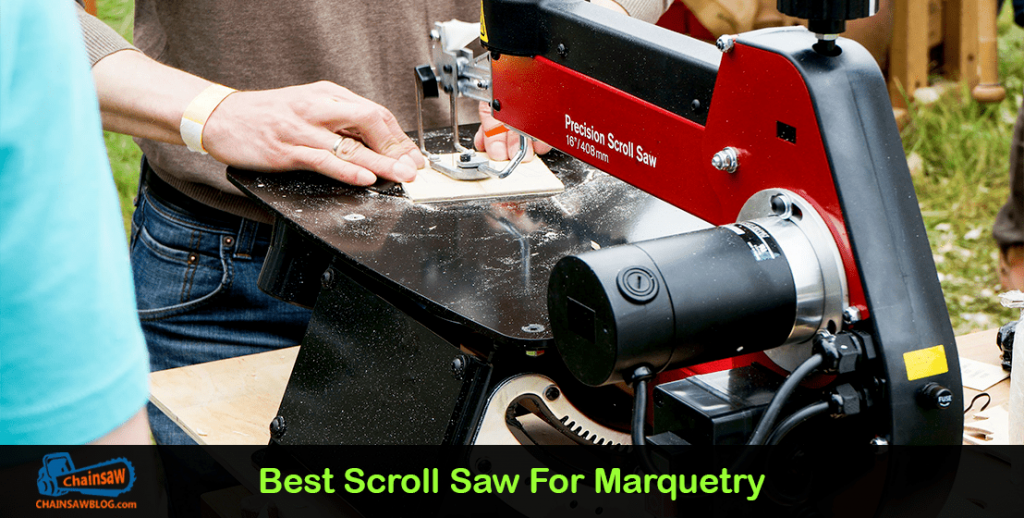 Best Scroll Saw For Marquetry
